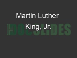 Martin Luther King, Jr. PowerPoint PPT Presentation