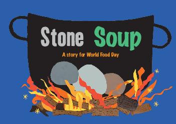 Stone Soup A story for World Food Day  Stone Soup is a traditional folktale found in many parts of the world