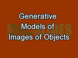 Generative Models of Images of Objects PowerPoint PPT Presentation