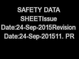 SAFETY DATA SHEETIssue Date:24-Sep-2015Revision Date:24-Sep-201511. PR