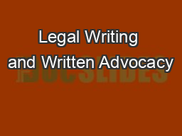 Legal Writing and Written Advocacy