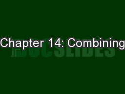 Chapter 14: Combining