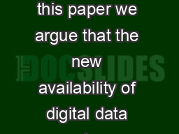 Abstract In this paper we argue that the new availability of digital data sets a