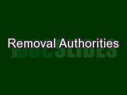 Removal Authorities