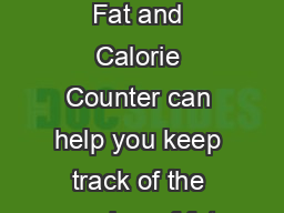 American IndianAlaska Native Fat and Calorie Counter The Fat and Calorie Counter can help you keep track of the number of fat grams and calories in foods you may eat
