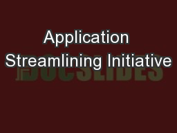Application Streamlining Initiative PowerPoint PPT Presentation