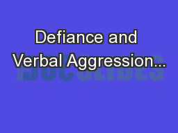 Defiance and Verbal Aggression...