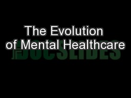 The Evolution of Mental Healthcare