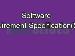 Software Requirement Specification(SRS) PowerPoint PPT Presentation