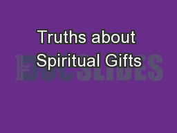 Truths about Spiritual Gifts