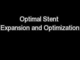 Optimal Stent Expansion and Optimization