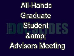 All-Hands Graduate Student & Advisors Meeting PowerPoint PPT Presentation