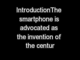 IntroductionThe smartphone is advocated as the invention of the centur