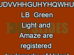 UDVVHHGUHYHQWHU  LB  Green Light and Amaze are registered trademarks of Valent