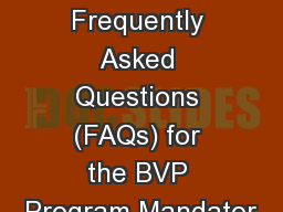 Updated Frequently Asked Questions (FAQs) for the BVP Program Mandator