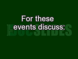 For these events discuss: PowerPoint PPT Presentation
