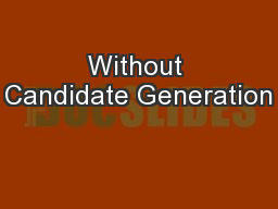 Without Candidate Generation