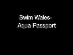 Swim Wales- Aqua Passport PowerPoint PPT Presentation