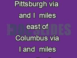 Oglebay is only  miles from Pittsburgh via  and I  miles east of Columbus via I and  miles south of Cleveland via I and I
