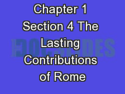 Chapter 1 Section 4 The Lasting Contributions of Rome