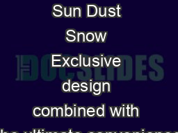 Rain Wind Sun Dust Snow Exclusive design combined with the ultimate convenience PDF document - DocSlides