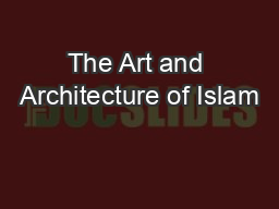 The Art and Architecture of Islam