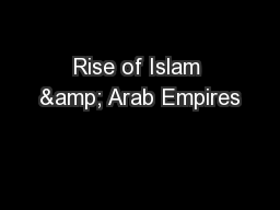 Rise of Islam & Arab Empires