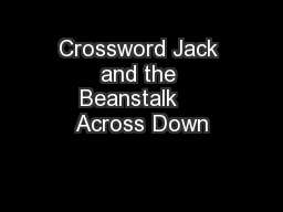 Crossword Jack and the Beanstalk    Across Down
