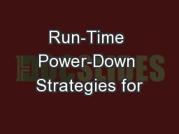 Run-Time Power-Down Strategies for