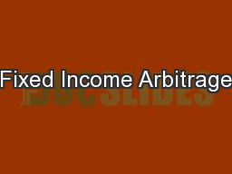 Fixed Income Arbitrage PowerPoint PPT Presentation