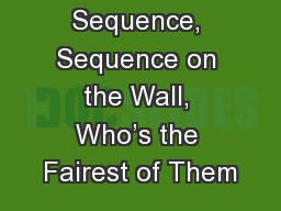 Sequence, Sequence on the Wall, Who's the Fairest of Them PowerPoint PPT Presentation