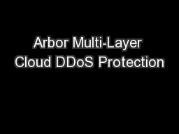 Arbor Multi-Layer Cloud DDoS Protection