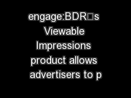 engage:BDR's Viewable Impressions product allows advertisers to p