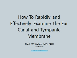 How To Rapidly and Effectively Examine the Ear Canal and Ty