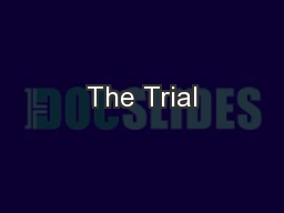 The Trial PowerPoint PPT Presentation