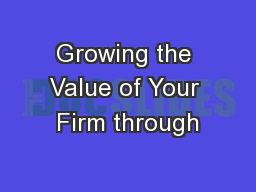 Growing the Value of Your Firm through