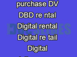 Eu ro pe  To tal consumer spending on home ente rt ainmen       DV DBD purchase DV DBD re ntal Digital rental Digital re tail Digital delivery over the open internet Source IHS Screen Digest TV VOD i