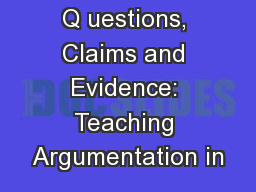 Q uestions, Claims and Evidence: Teaching Argumentation in