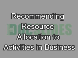 Recommending Resource Allocation to Activities in Business