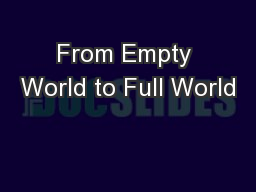 From Empty World to Full World