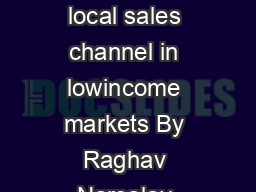 Idea Cellular Establishing a local sales channel in lowincome markets By Raghav Narsalay Ryan T PDF document - DocSlides