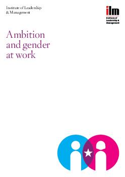 Institute of Leadership  Management Ambition and gender at work Contents The cas PDF document - DocSlides