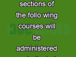 Fall  Final Exam Schedule Main and West Campus  Common final exams for all sections of the follo wing courses will be administered as indicated MAIN CAMPUS All Sections of Exam Date Exam Time Locatio