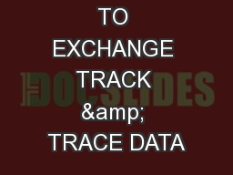 SERVICES TO EXCHANGE TRACK & TRACE DATA