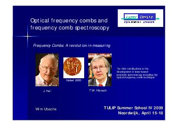 TULIP Summer School IV  TULIP Summer School IV  Noordwijk Noordwijk  April   April    Wim Wim Ubachs Ubachs Optical frequency combs and frequency comb spectroscopy J