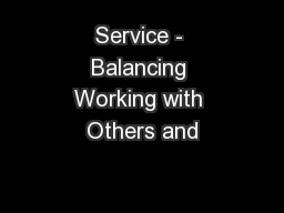 Service - Balancing Working with Others and