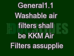 1.0 General1.1 Washable air filters shall be KKM Air Filters assupplie