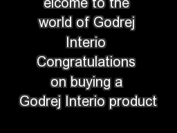 elcome to the world of Godrej Interio Congratulations on buying a Godrej Interio product