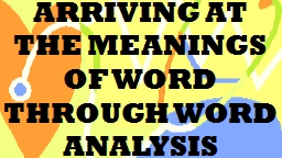 ARRIVING AT THE MEANINGS OF WORD THROUGH WORD ANALYSIS