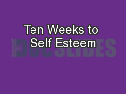 Ten Weeks to Self Esteem